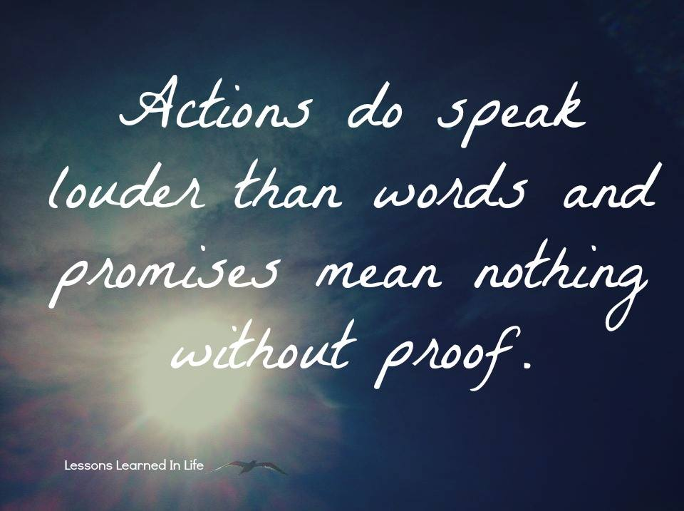 Your Words Mean Nothing When Your Actions Are Opposite The: Lessons Learned In LifeWords And Promises.