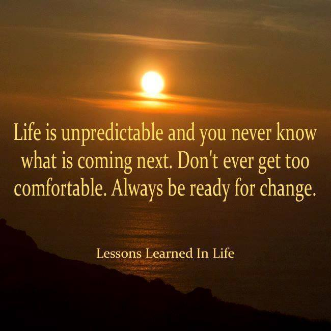 Famous Quotes About Life Lessons 2: Lessons Learned In LifeYou Never Know What Is Coming Next
