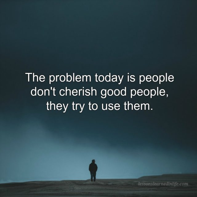 Lessons Learned in LifeCherish good people. - Lessons ...