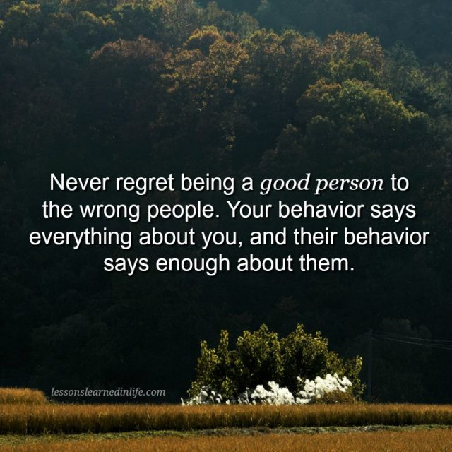 Lessons Learned in LifeNever regret being a good person ...