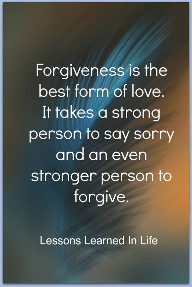 Lessons Learned In Lifeforgiveness Is The Best Form Of Love
