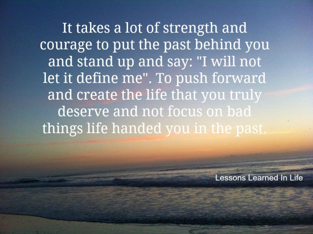 Lessons Learned In LifePut The Past Behind You.