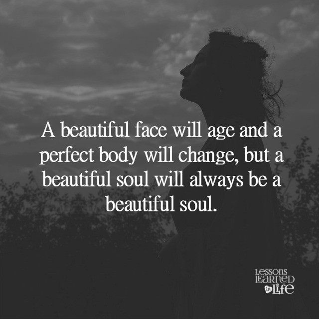 Beautiful Soul Quotes Unique Lessons Learned In Lifea Beautiful Face Lessons Learned In Life