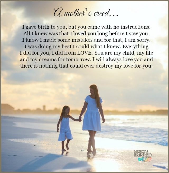 Quotes About Love: Lessons Learned In LifeA Mother's Creed.