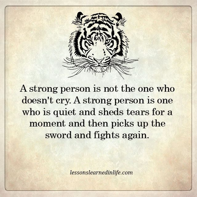 Lessons Learned in LifeA strong person never gives up ...