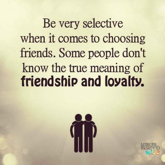 Some Quotes About Friendship Enchanting Lessons Learned In Lifebe Very Selective Lessons Learned In Life