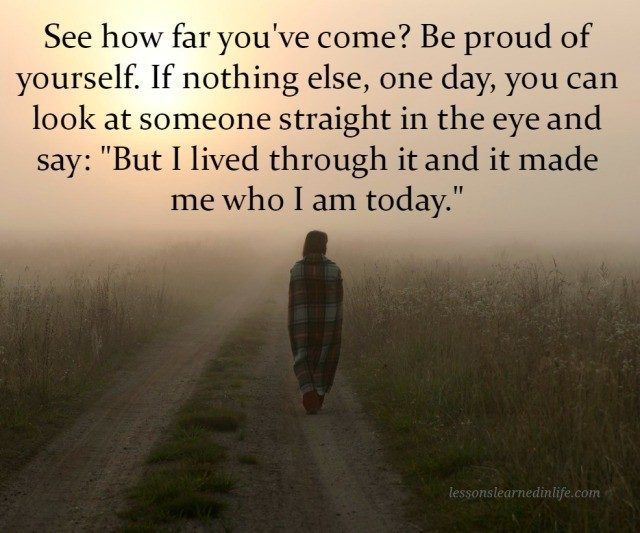 Lessons Learned In LifeBe Proud Of Yourself.