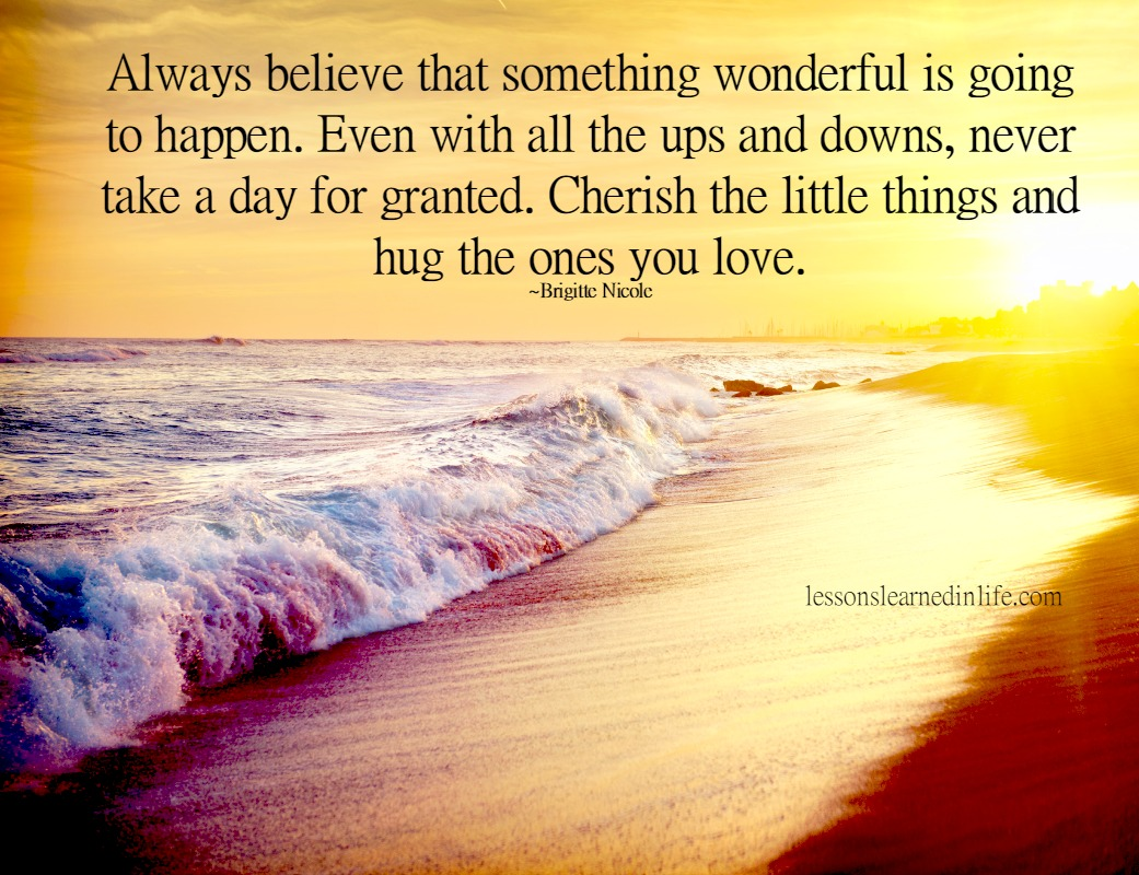 Lessons Learned In Lifecherish The Ones You Love Lessons Learned