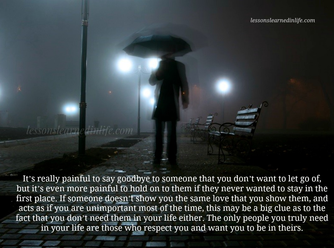 They Say If You Love Someone Let Them Go To See If They: Lessons Learned In LifeIt's Really Painful To Say Goodbye