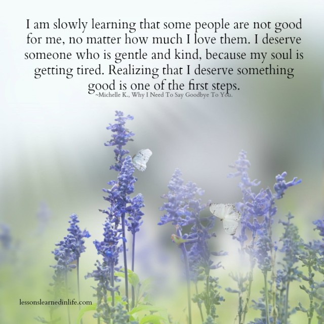 Love Each Other When Two Souls: Lessons Learned In LifeI Deserve Something Good.