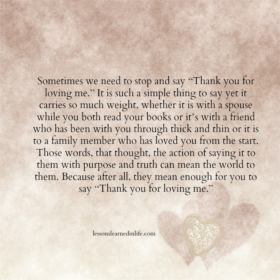 "Lessons Learned in Life""Thank you for loving me"" - Lessons ..."