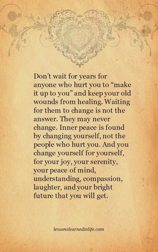Lessons Learned In Lifedont Wait For Years For Anyone Who Hurt You