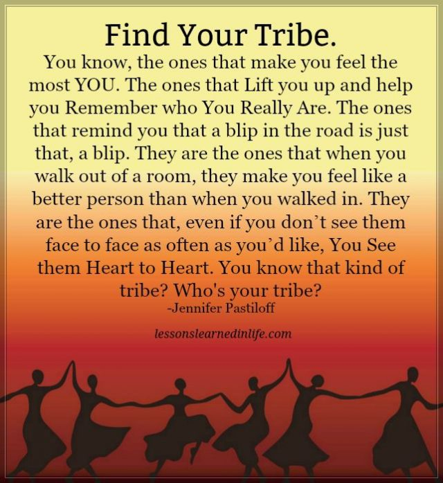 Lessons Learned In Lifefind Your Tribe Lessons Learned In Life