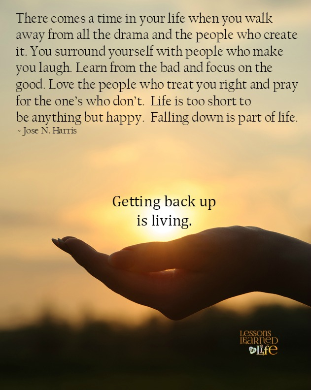 lessons learned in lifegetting back up is living
