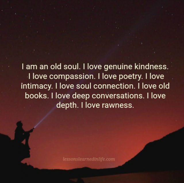 Lessons Learned in LifeI am an old soul  - Lessons Learned