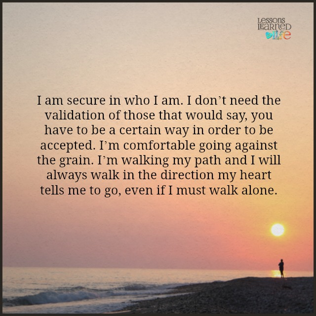 Lessons Learned In Lifei Am Secure In Who I Am Lessons Learned In