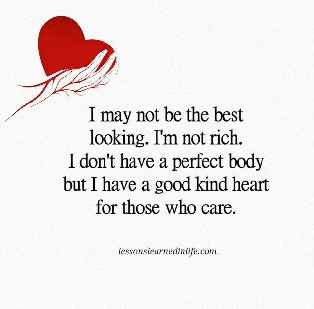 Good Heart Quotes: Lessons Learned In LifeI Have A Good Kind Heart.