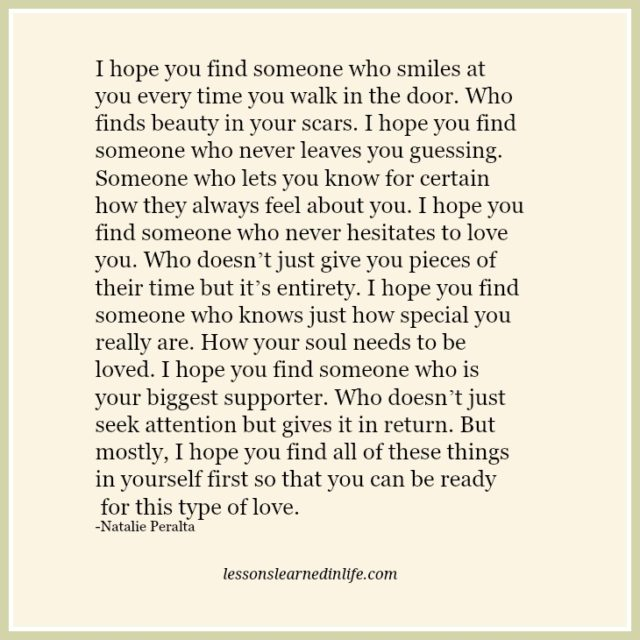 Lessons Learned in LifeI hope you find someone who knows just how special you...