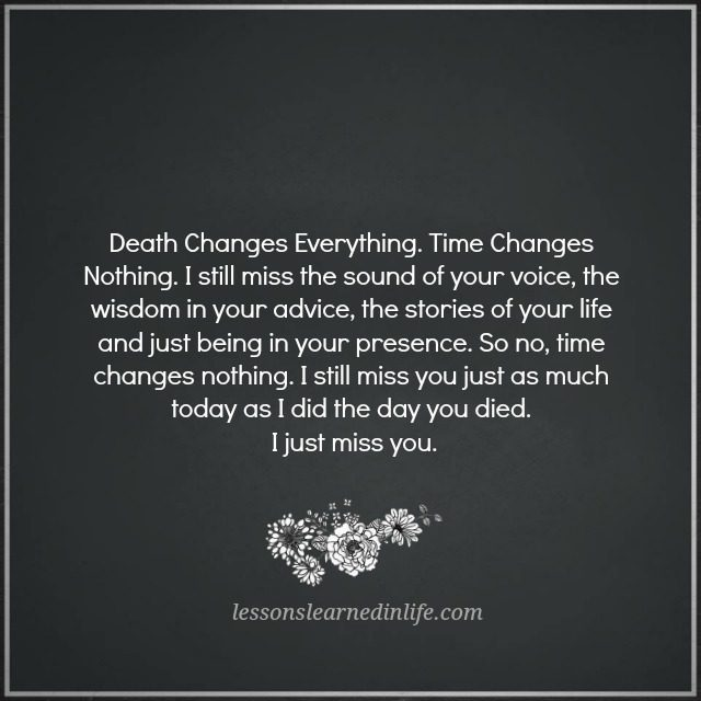 I Miss You Death Quotes: Lessons Learned In LifeI Just Miss You.