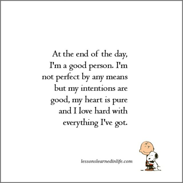 Good Person Quotes: Lessons Learned In LifeI'm A Good Person.