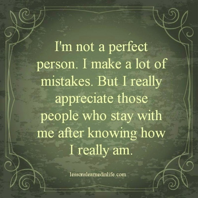 Lessons Learned In LifeI'm Not A Perfect Person.