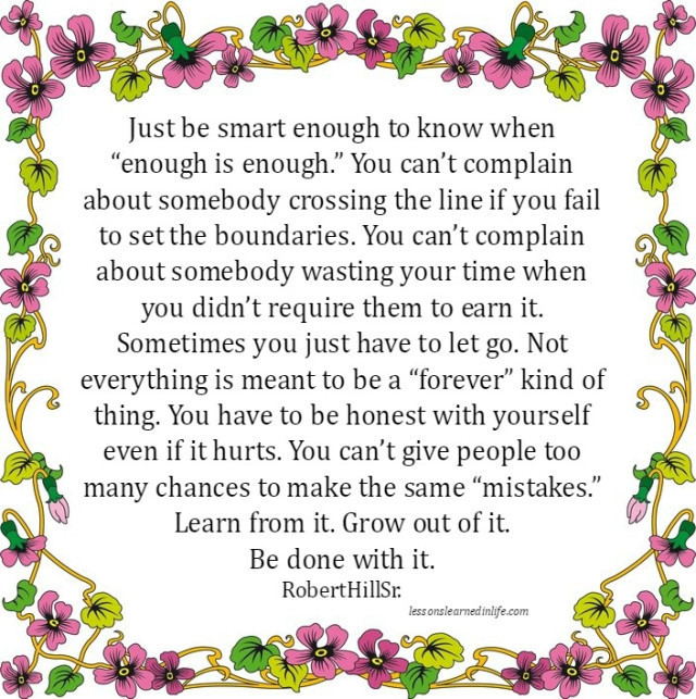 Lessons Learned In Lifejust Be Smart To Know When Enough Is Enough