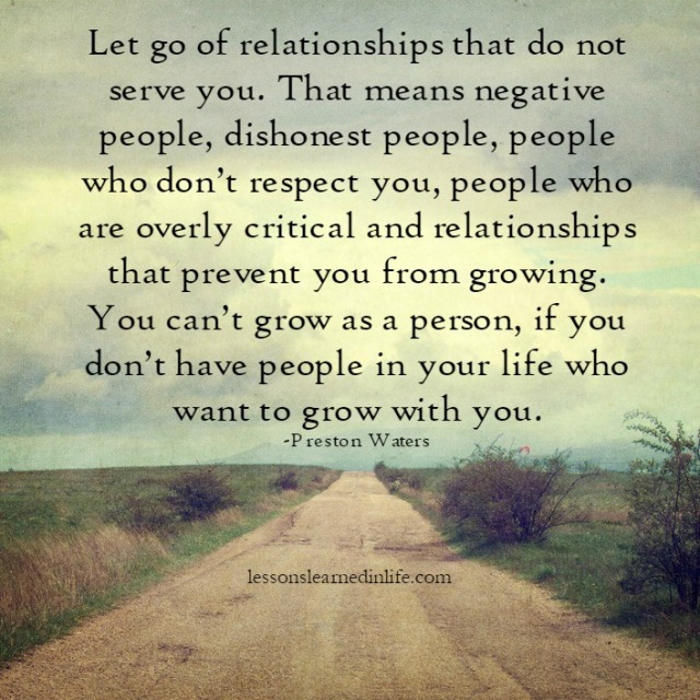 Lessons Learned In Lifelet Go Of Relationships That Prevent You From