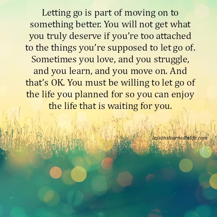 Lessons Learned In LifeLetting Go Is Part Of Moving On