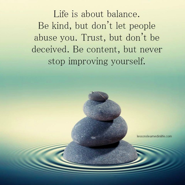 Lessons Learned In LifeLife Is About Balance