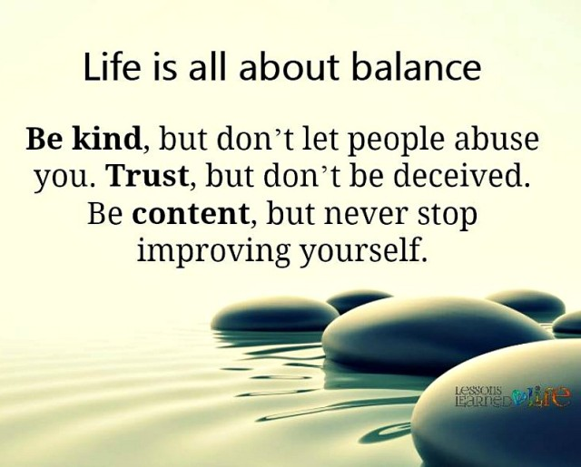 Lessons Learned In LifeLife Is All About Balance