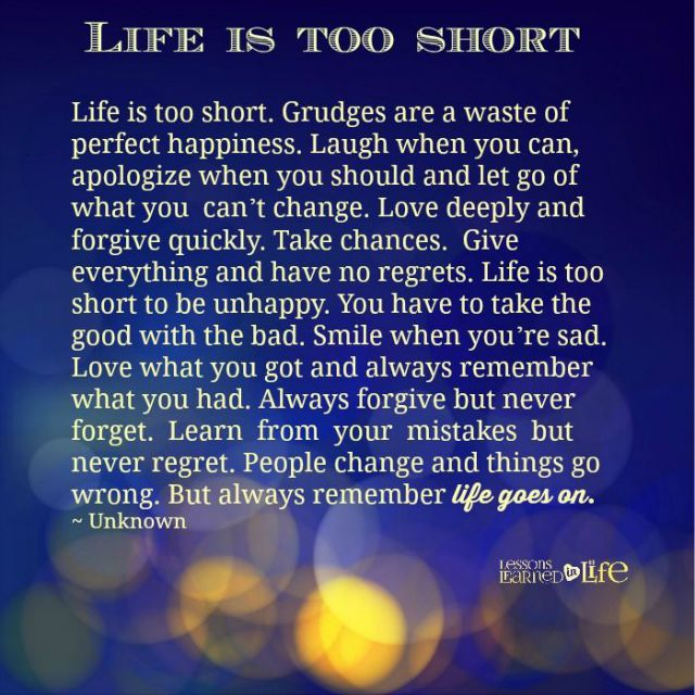Lessons Learned In LifeLife Is Too Short To Be Unhappy