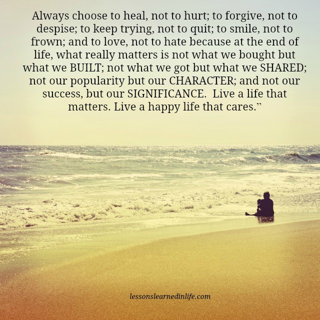 What Really Matters In Life Quotes: Lessons Learned In LifeLive A Life That Matters.