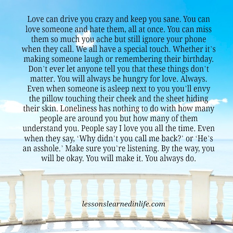 Lessons Learned In LifeLove Can Drive You Crazy.