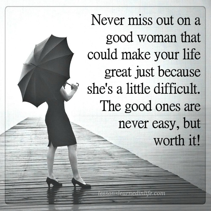 Lessons Learned in LifeNever miss out on a good woman ...