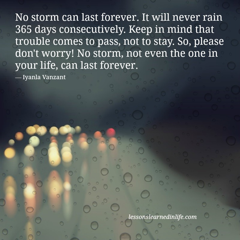 Lessons Learned In Lifeno Storm Can Last Forever Lessons Learned