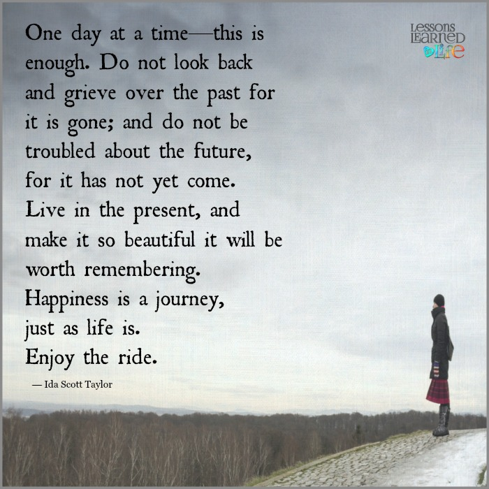 lessons learned in lifeone day at a time lessons learned in life