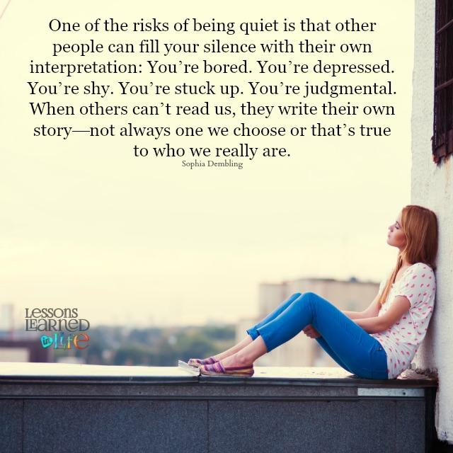 Lessons Learned In Lifeone Of The Risks Of Being Quiet Lessons