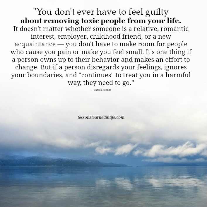 Lessons Learned in LifeRemoving toxic people from your life