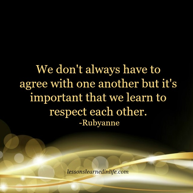 Respect Each Other: Lessons Learned In LifeRespect Each Other.