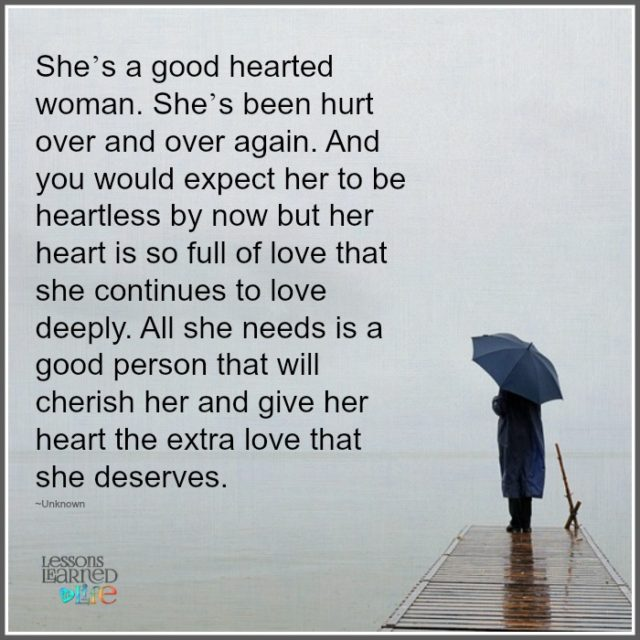 Good Heart Quotes: Lessons Learned In LifeShe Has A Good Heart.