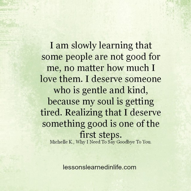 Lessons Learned In Lifesome People Are Not Good For Me Lessons