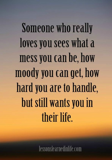 Lessons Learned in LifeSomeone who really loves you