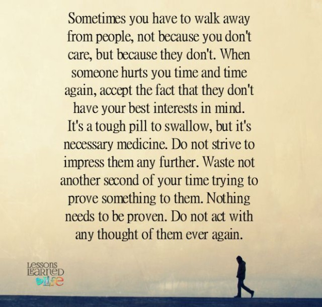 Lessons Learned in LifeSometimes you have to walk away ...