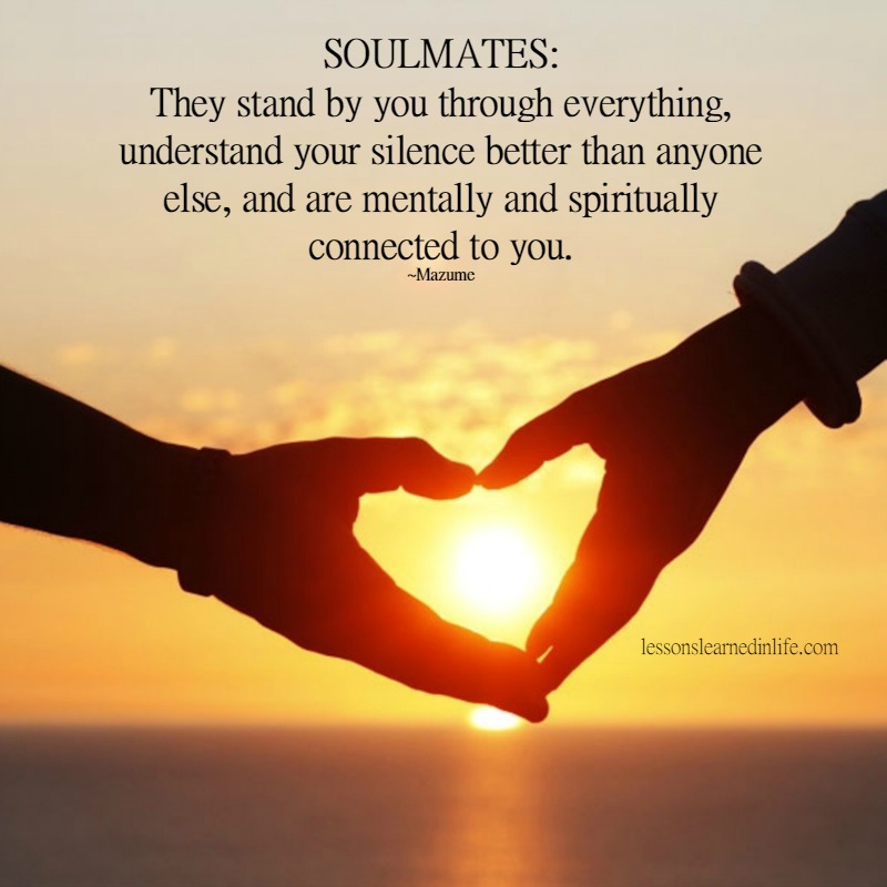 Love Each Other When Two Souls: Lessons Learned In LifeSoulmates Stand By You.