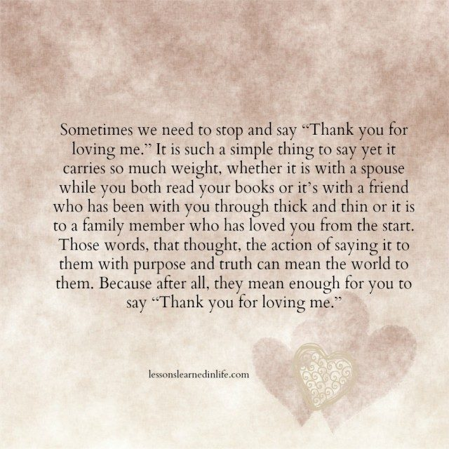 Quotes To Say Thanks: Lessons Learned In LifeThank You For Loving Me.