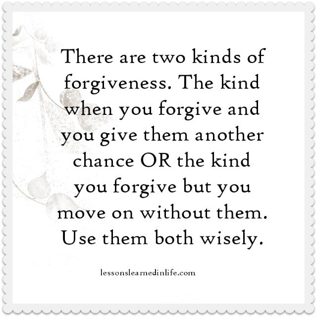 Quotes On Forgiveness And Second Chances: Lessons Learned In LifeTwo Kinds Of Forgiveness.