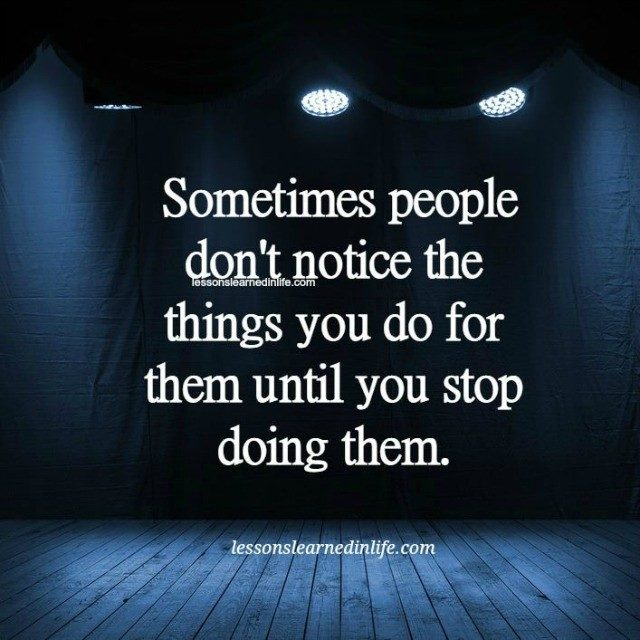 Quotes About People Who Notice: Lessons Learned In LifeUntil You Stop.