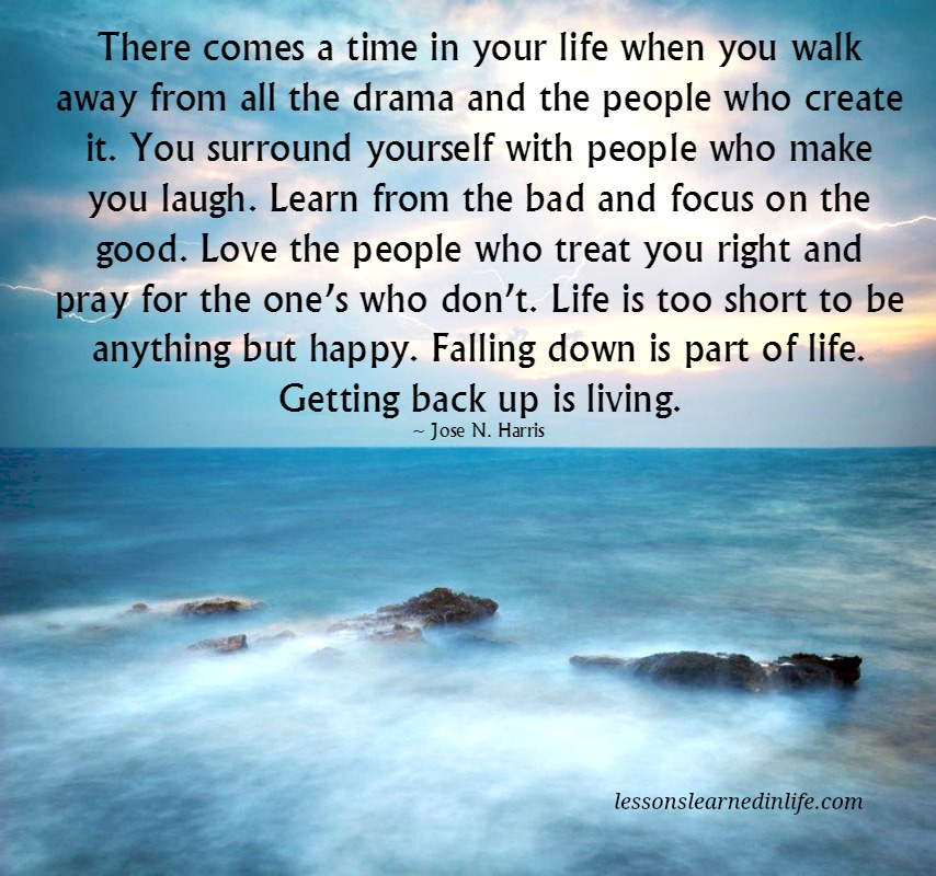 Lessons Learned In Lifewalk Away From Drama Lessons Learned In Life