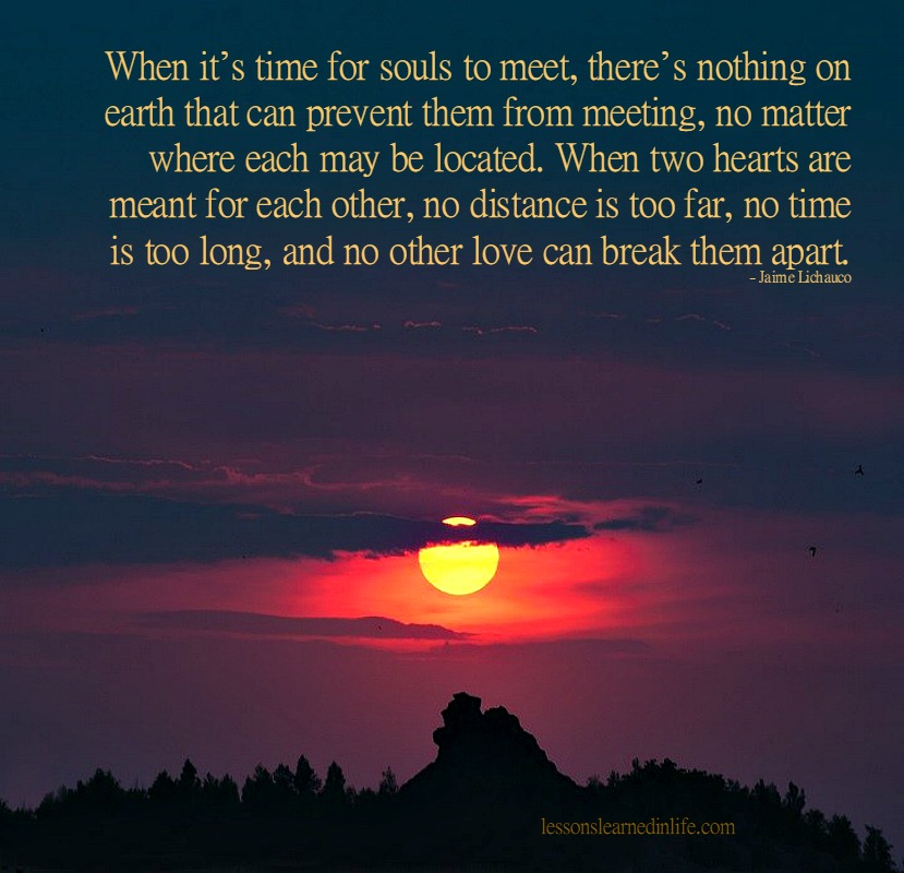 Love Each Other When Two Souls: Lessons Learned In LifeWhen It's Time For Souls To Meet
