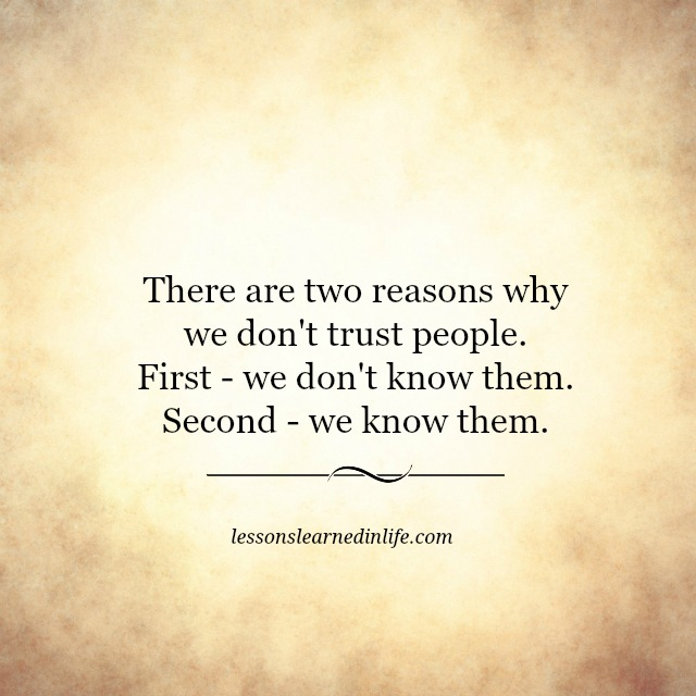 Lessons Learned In LifeWhy We Don't Trust People
